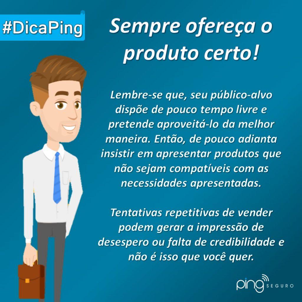 #DicaPing – Ofereça o produto certo!