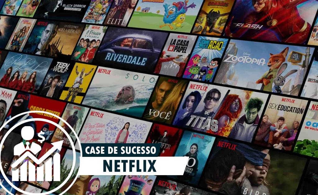 Case de Sucesso – Netflix