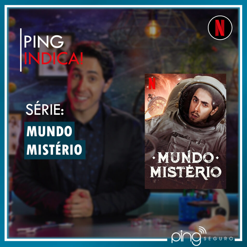 Ping Indica – Mundo Mistério!